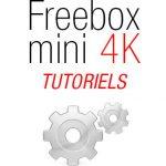 Tutoriels Freebox Mini 4K